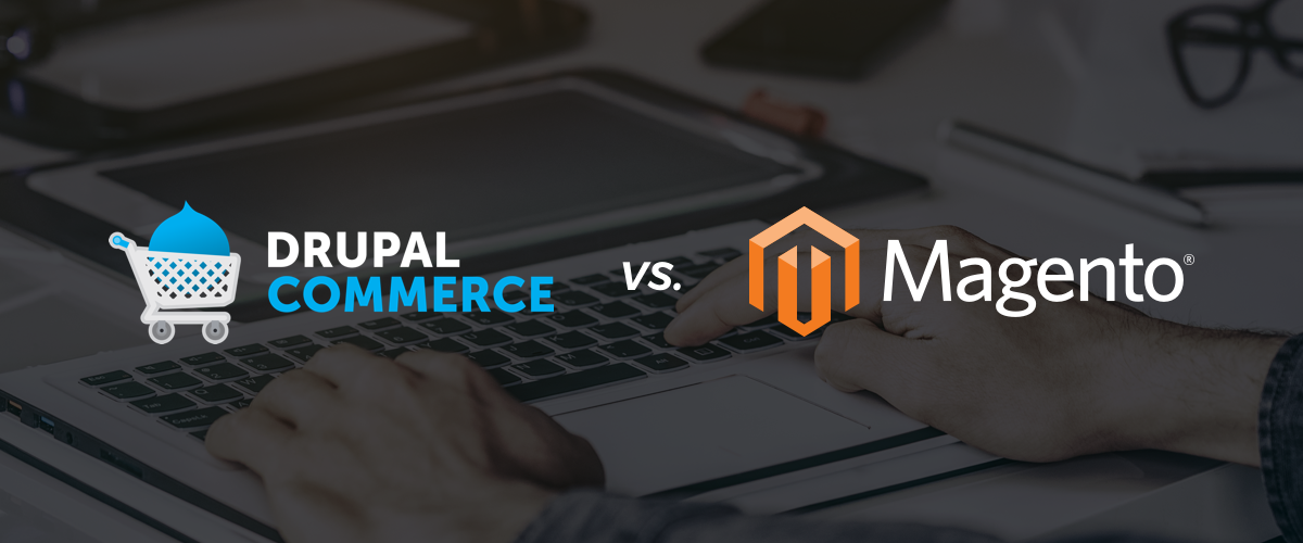 Drupal Commerce vs. Magento