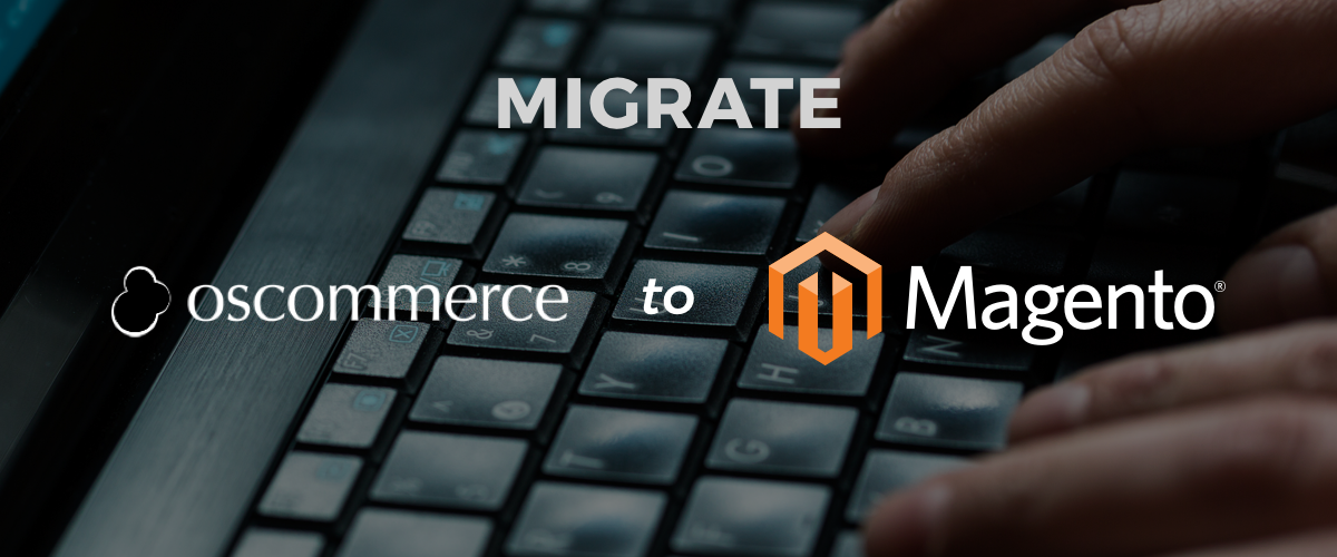 Migrate your osCommerce Site to Magento