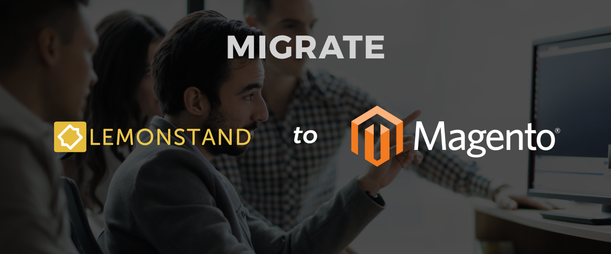 Migrate your Lemonstand Site to Magento