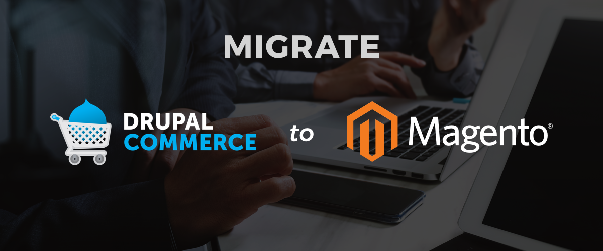 Migrate Your Drupal Site to Magento