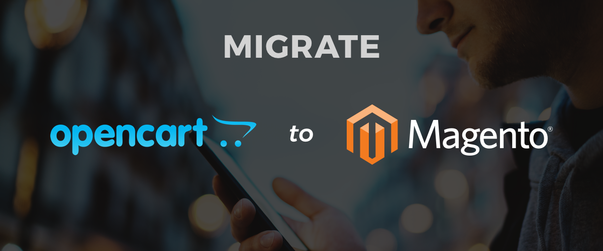Migrate your OpenCart Site to Magento