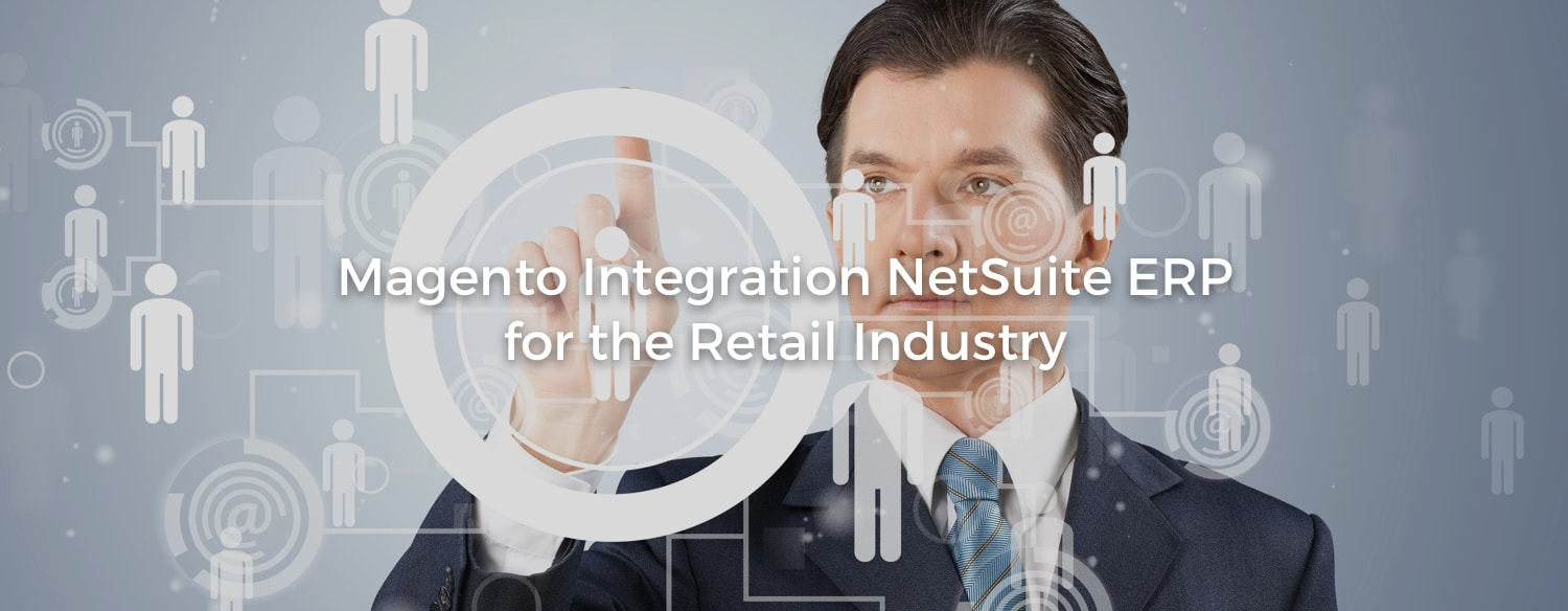 Magento NetSuite ERP integration for Retail