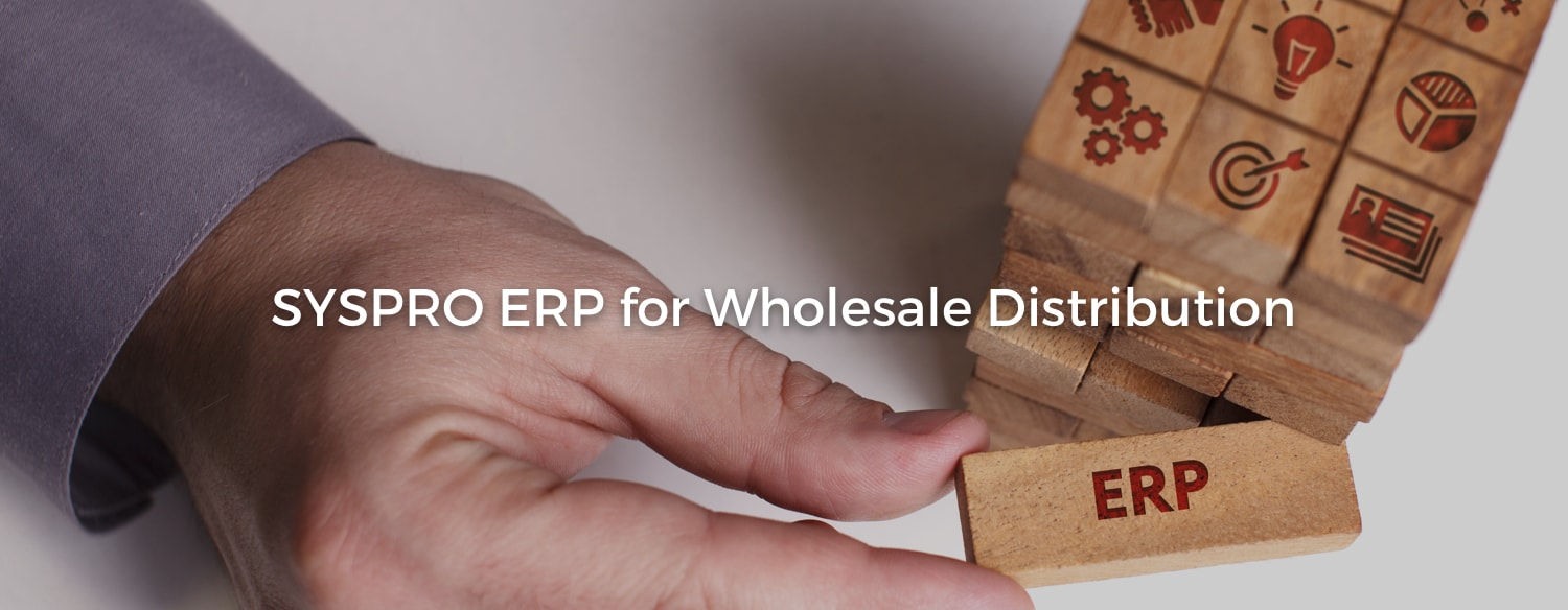 Magento SYSPRO ERP integration for Wholesale Distribution