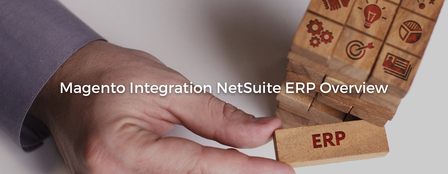 Magento Integration NetSuite ERP Overview