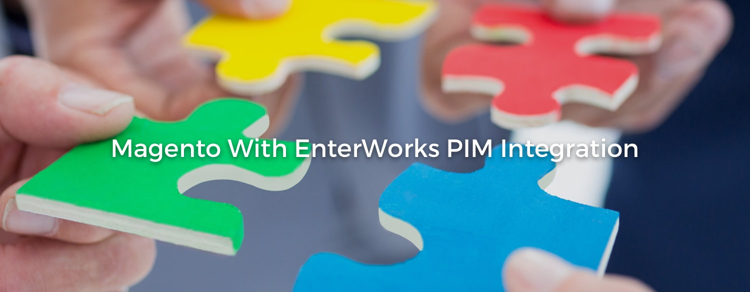 Integrate EnterWorks ERP with Magento