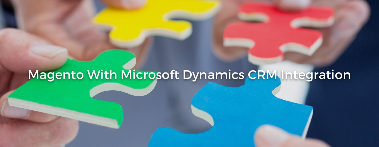 Integrate Microsoft Dynamics CRM with Magento