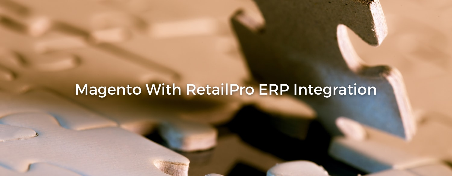 Integrate RetailPro ERP with Magento