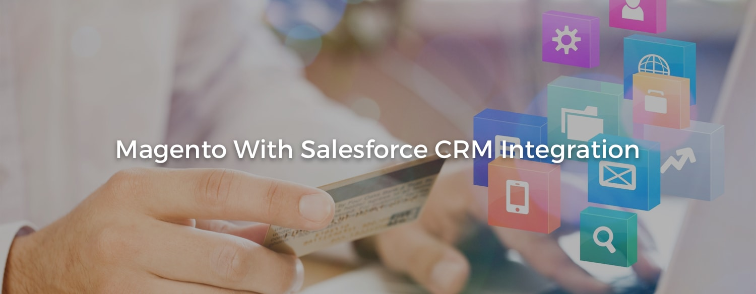 Integrate Salesforce CRM with Magento