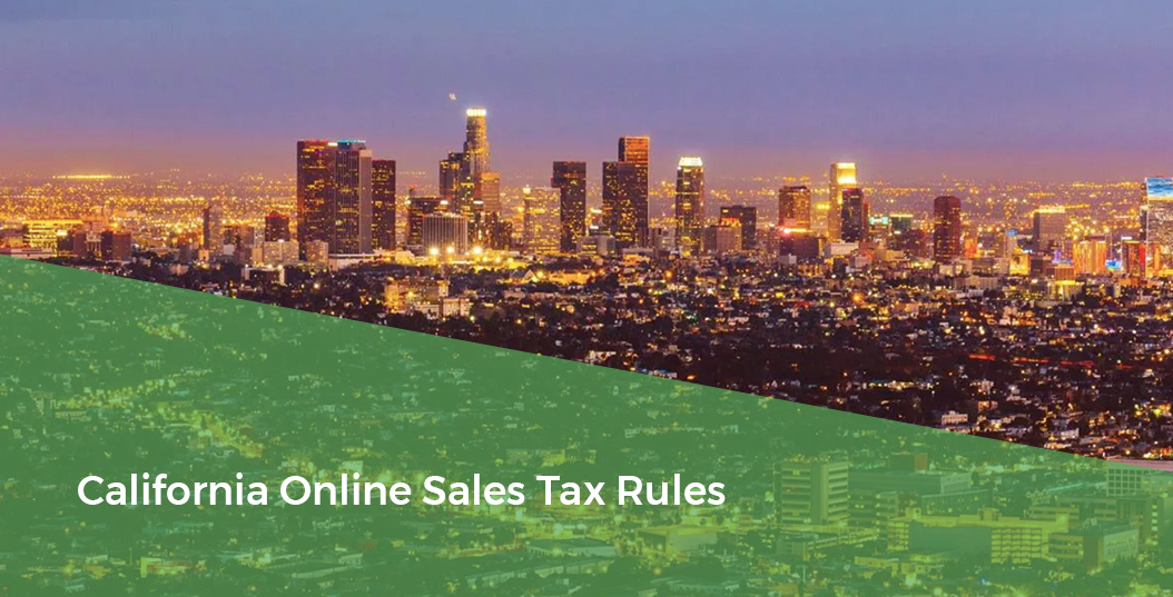 California Sales Tax Los Angeles >> Interpreting California Online Sales Tax Rules For Ecommerce Forix