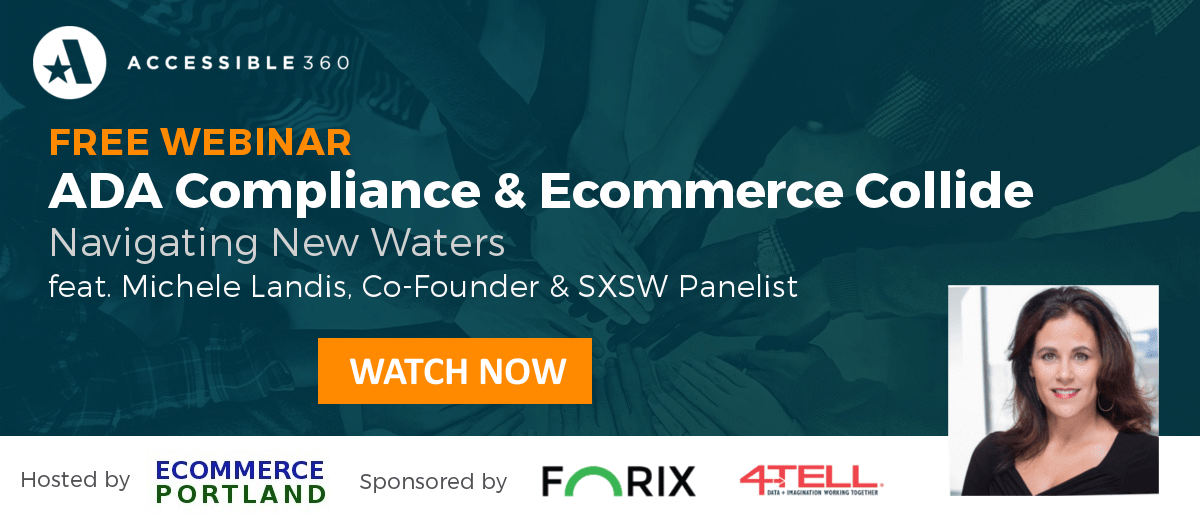 Learn about how ADA compliance affects ecommerce websites with this webinar featuring Accessible360's Michele Landis sponsored by Forix.